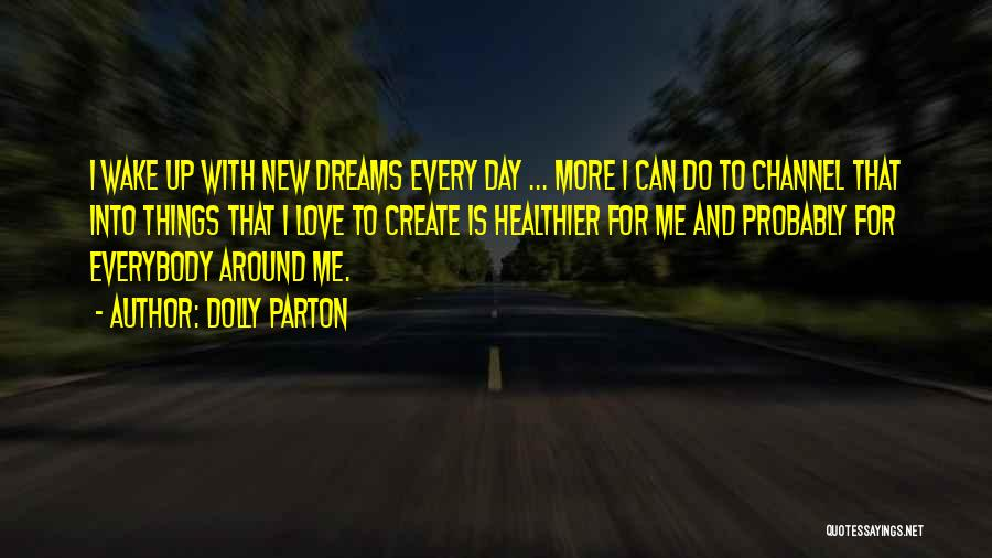Dream And Love Quotes By Dolly Parton