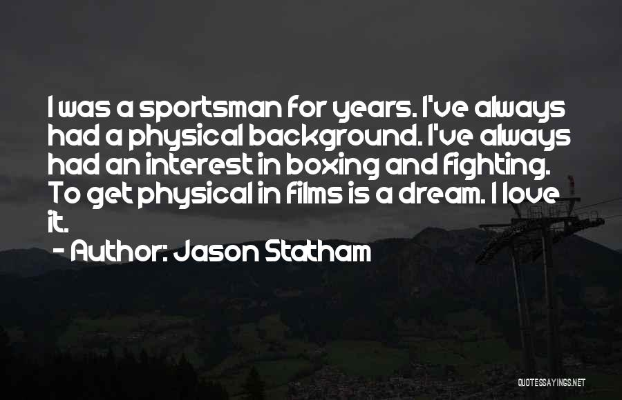 Dream And Love Quotes By Jason Statham