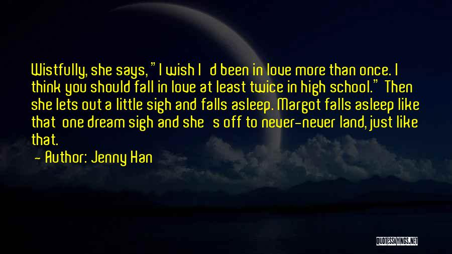 Dream And Love Quotes By Jenny Han