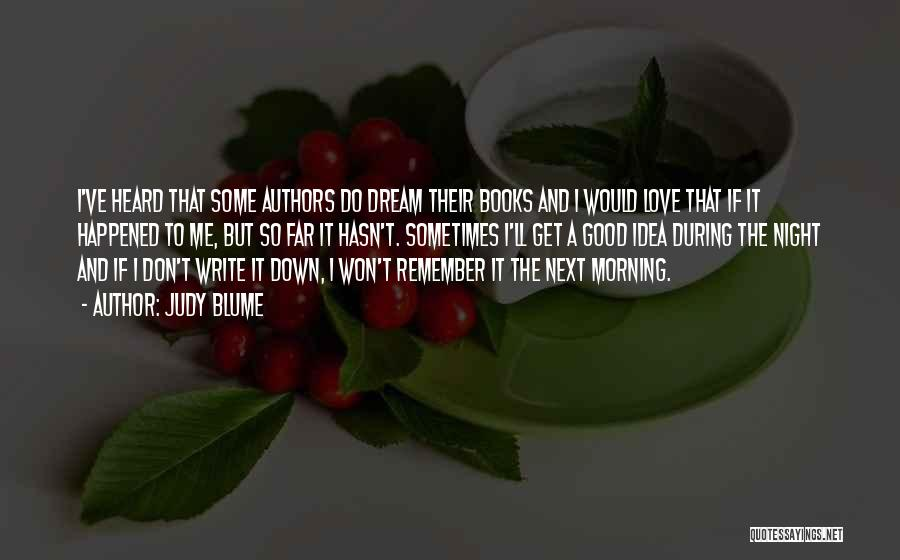Dream And Love Quotes By Judy Blume