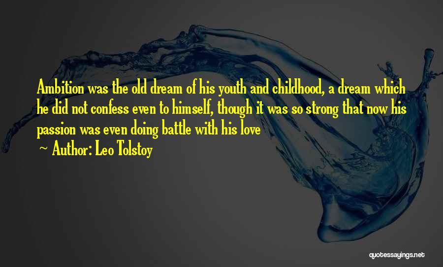 Dream And Love Quotes By Leo Tolstoy