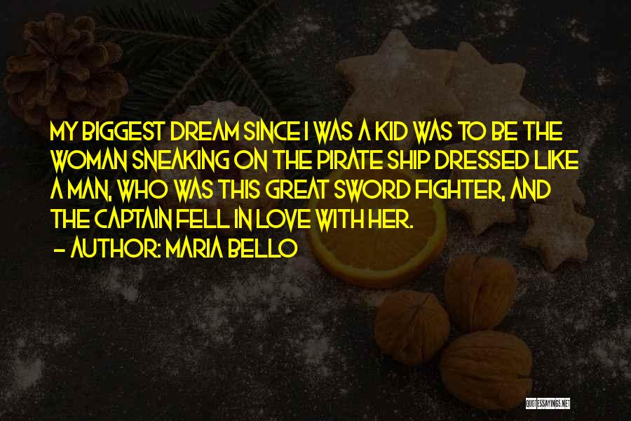 Dream And Love Quotes By Maria Bello