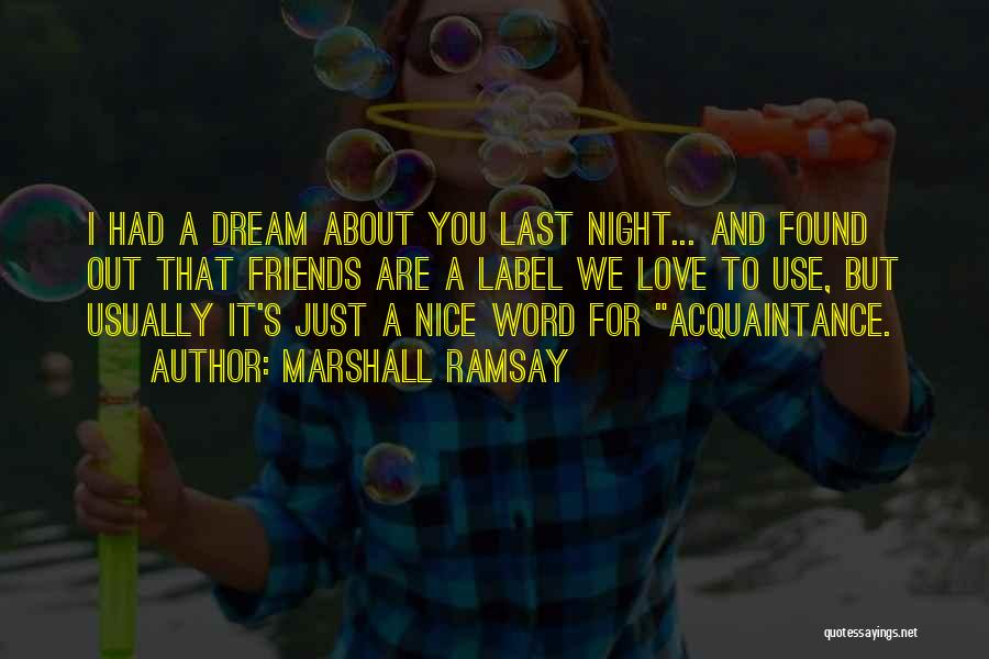 Dream And Love Quotes By Marshall Ramsay