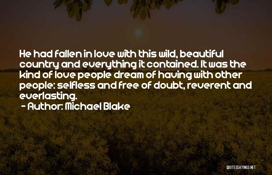 Dream And Love Quotes By Michael Blake