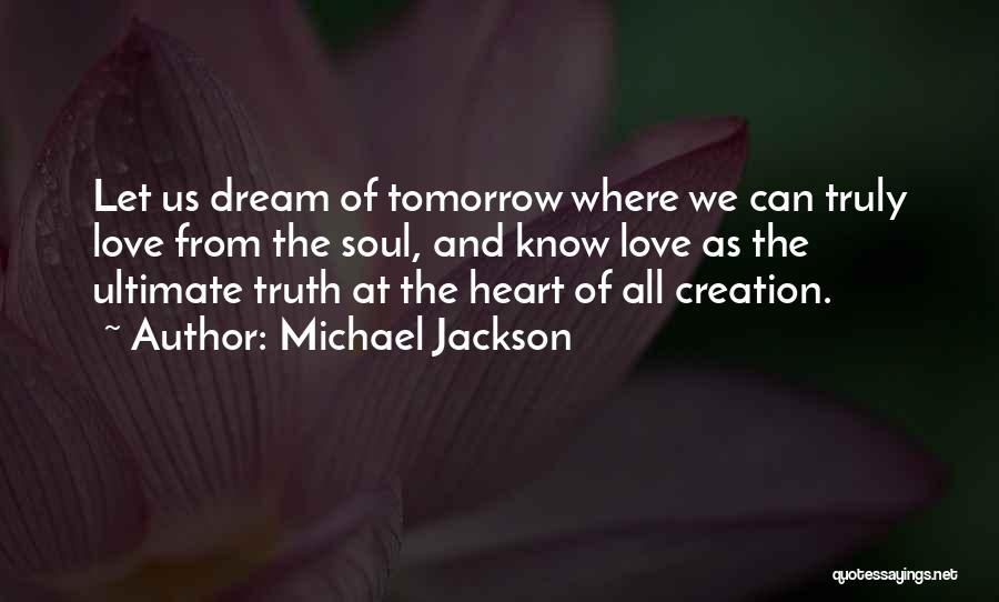 Dream And Love Quotes By Michael Jackson