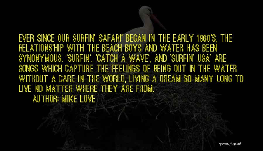 Dream And Love Quotes By Mike Love