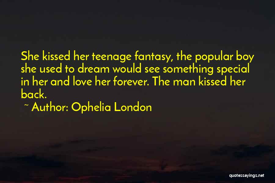 Dream And Love Quotes By Ophelia London