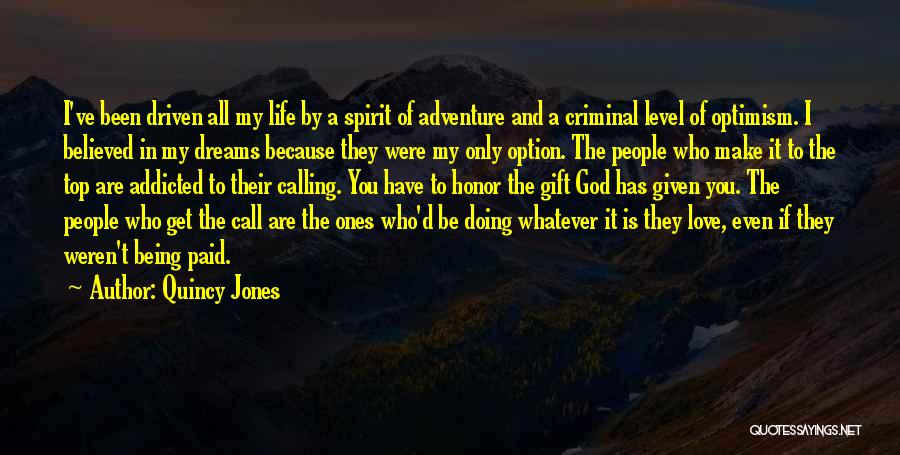 Dream And Love Quotes By Quincy Jones