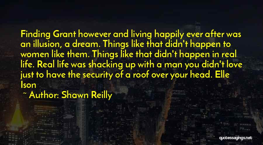 Dream And Love Quotes By Shawn Reilly