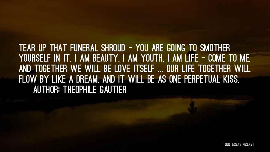 Dream And Love Quotes By Theophile Gautier