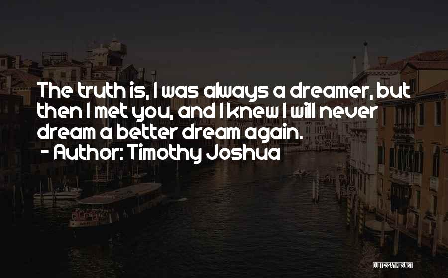 Dream And Love Quotes By Timothy Joshua