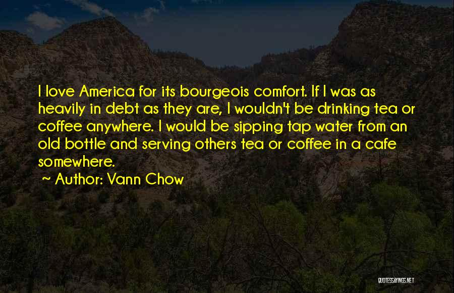 Dream And Love Quotes By Vann Chow