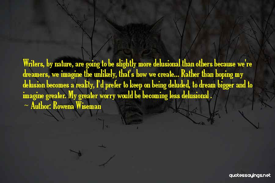 Dream Becoming Reality Quotes By Rowena Wiseman