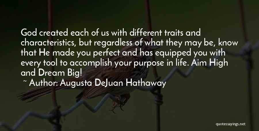 Dream Big God Quotes By Augusta DeJuan Hathaway