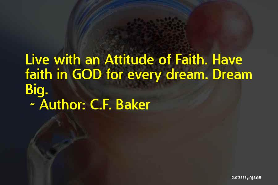 Dream Big God Quotes By C.F. Baker