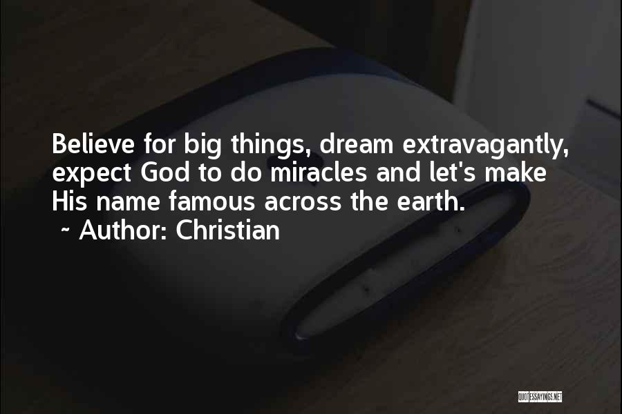 Dream Big God Quotes By Christian