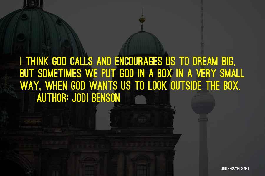 Dream Big God Quotes By Jodi Benson