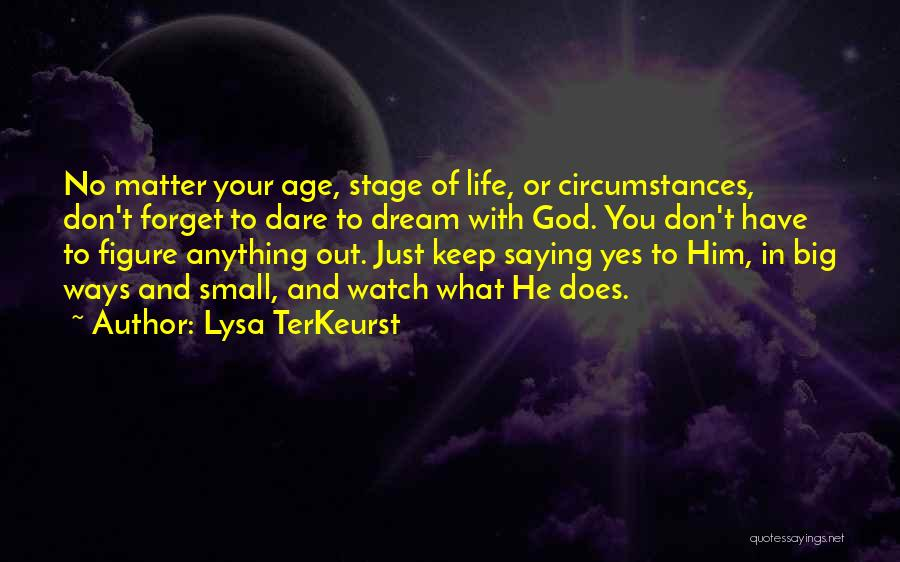 Dream Big God Quotes By Lysa TerKeurst