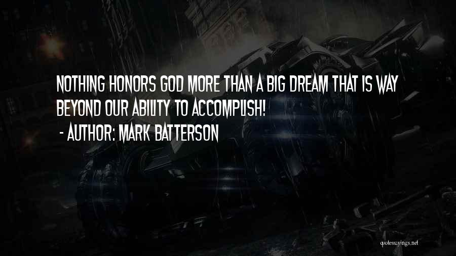 Dream Big God Quotes By Mark Batterson