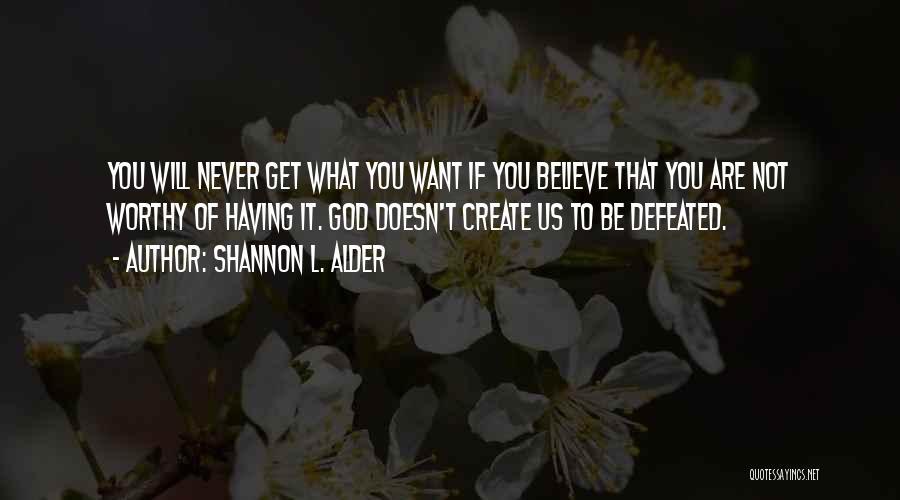 Dream Big God Quotes By Shannon L. Alder