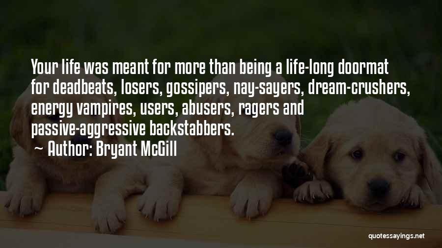 Dream Crushers Quotes By Bryant McGill
