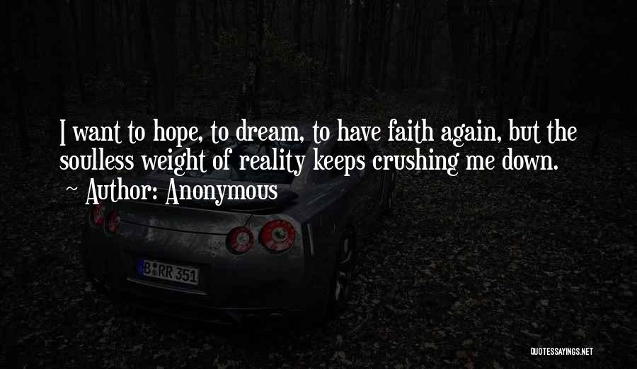 Dream Crushing Quotes By Anonymous