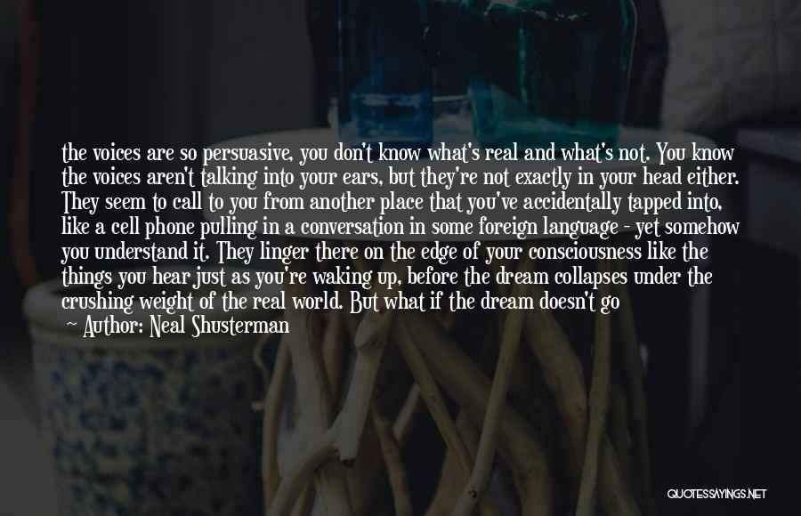 Dream Crushing Quotes By Neal Shusterman