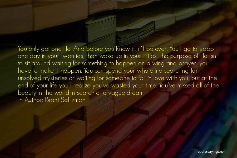 Dream It Live It Love It Quotes By Brent Saltzman