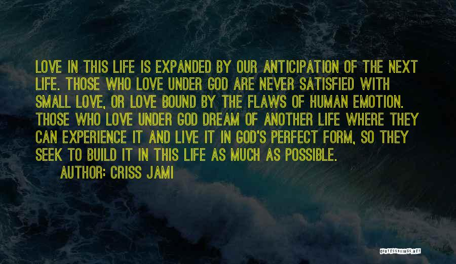 Dream It Live It Love It Quotes By Criss Jami
