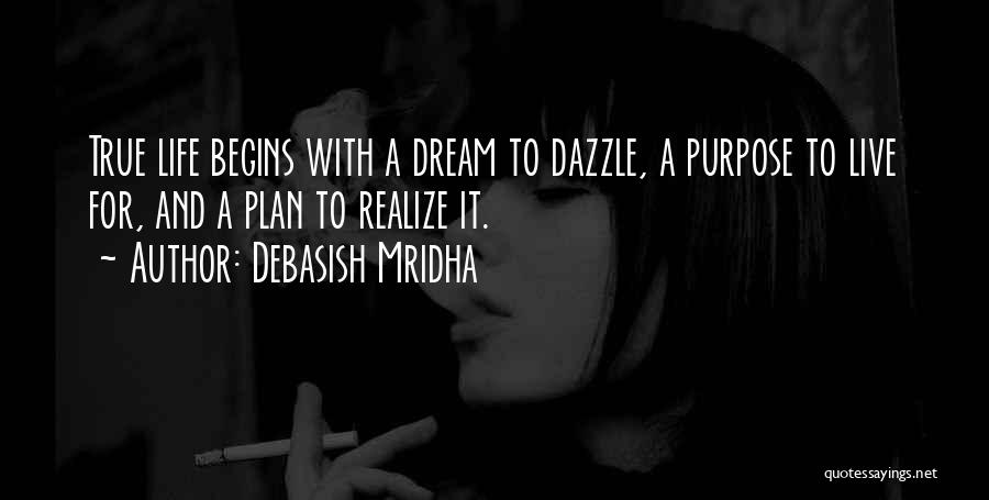 Dream It Live It Love It Quotes By Debasish Mridha