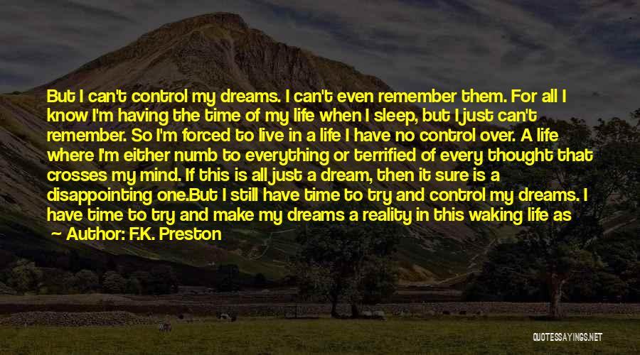 Dream It Live It Love It Quotes By F.K. Preston