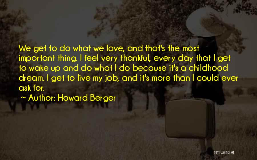 Dream It Live It Love It Quotes By Howard Berger