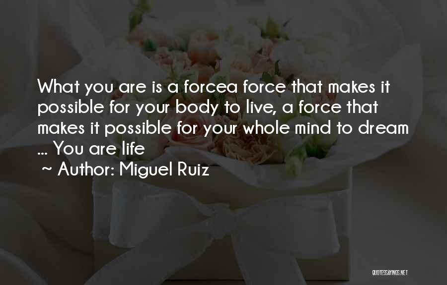 Dream It Live It Love It Quotes By Miguel Ruiz