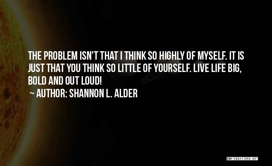 Dream It Live It Love It Quotes By Shannon L. Alder