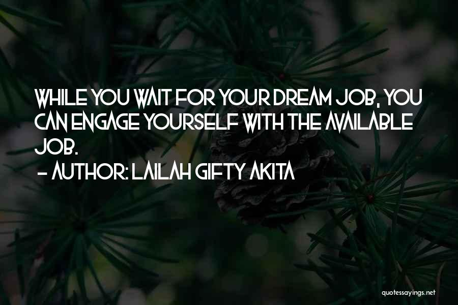 Dream Job Inspirational Quotes By Lailah Gifty Akita