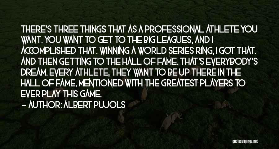 Dream Play Quotes By Albert Pujols