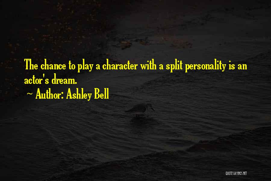 Dream Play Quotes By Ashley Bell