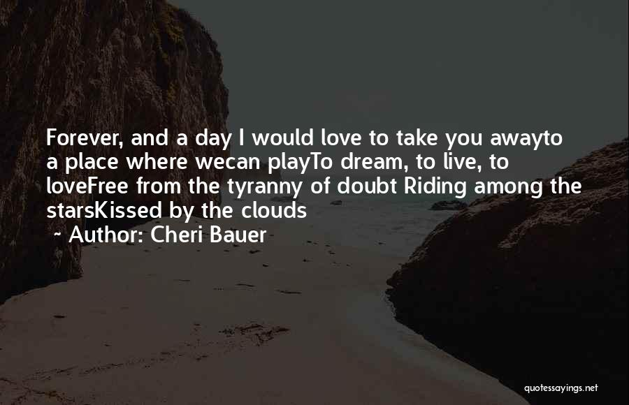 Dream Play Quotes By Cheri Bauer