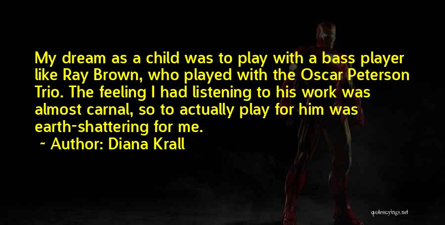 Dream Play Quotes By Diana Krall
