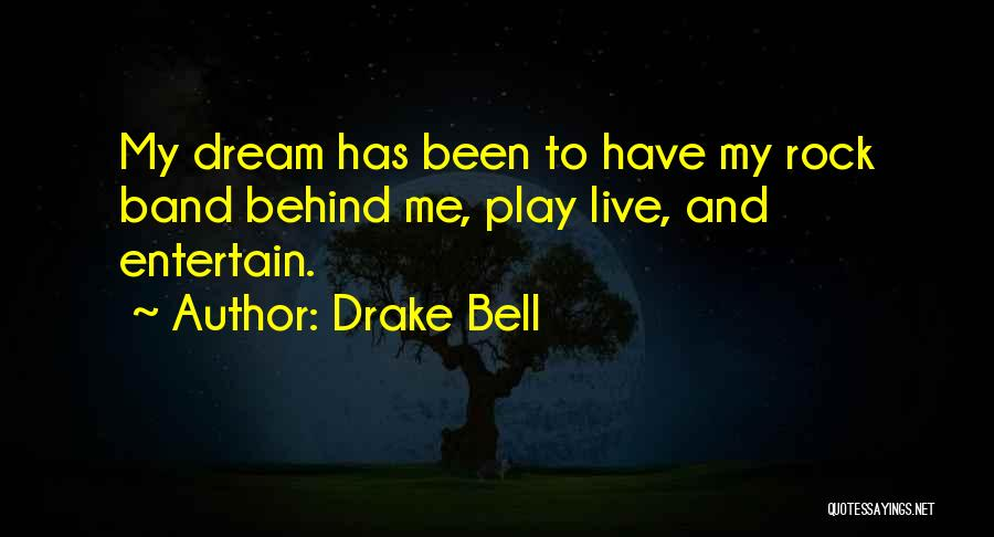 Dream Play Quotes By Drake Bell