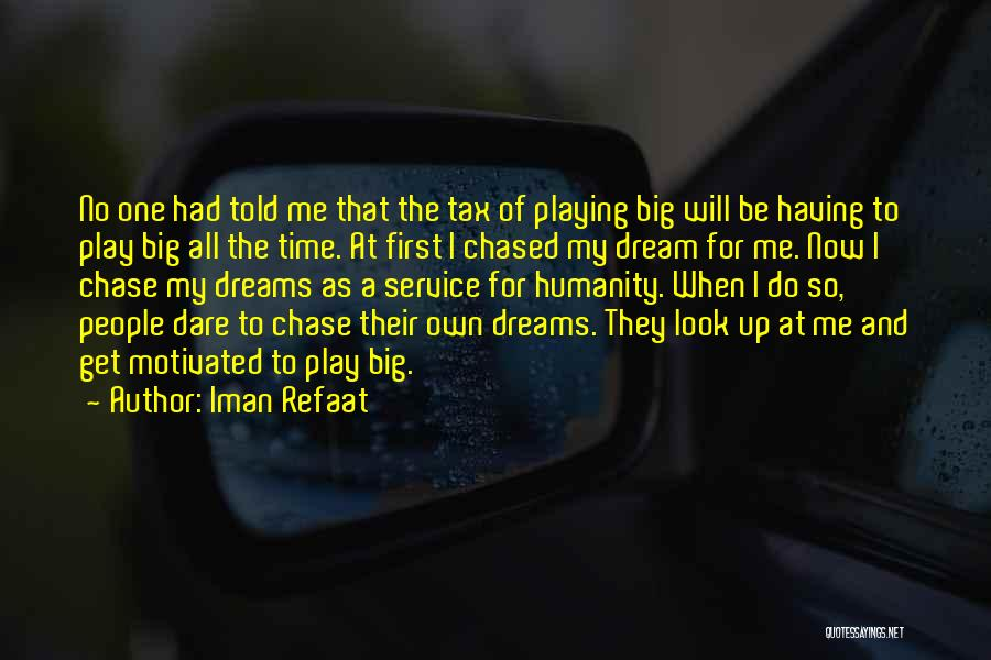 Dream Play Quotes By Iman Refaat