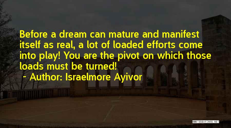 Dream Play Quotes By Israelmore Ayivor