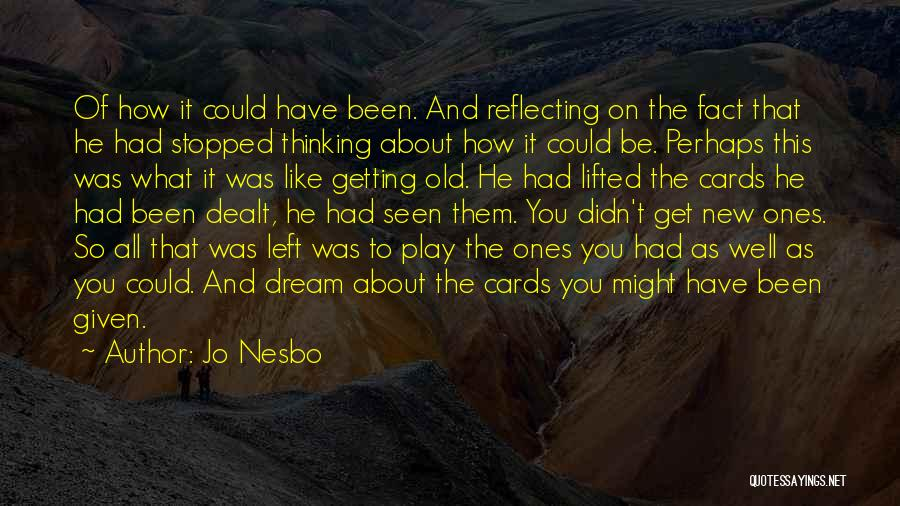 Dream Play Quotes By Jo Nesbo