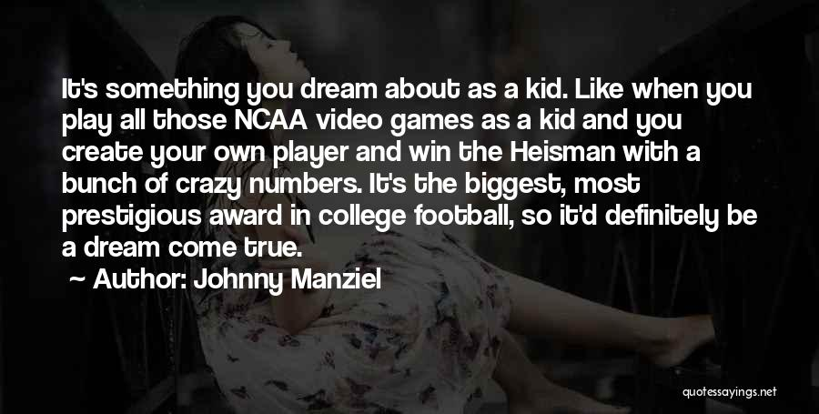 Dream Play Quotes By Johnny Manziel