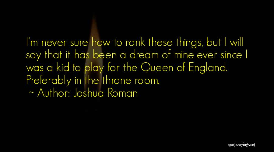Dream Play Quotes By Joshua Roman