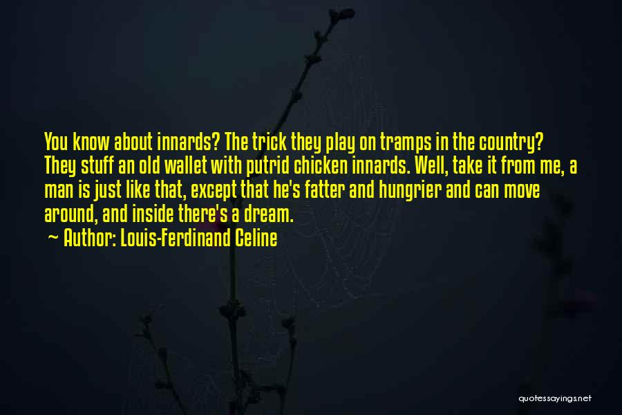 Dream Play Quotes By Louis-Ferdinand Celine