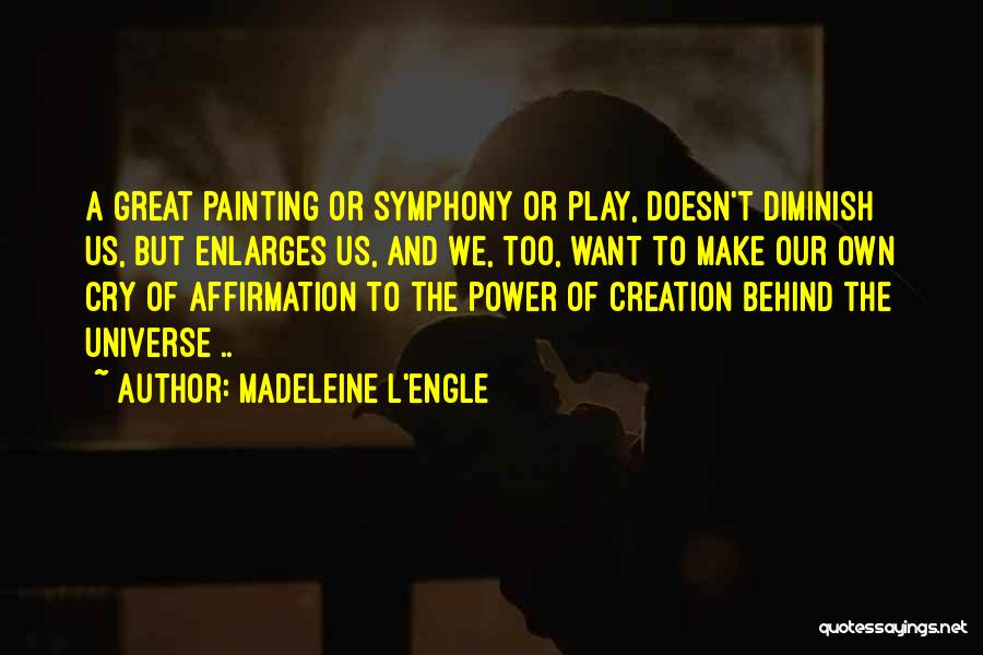 Dream Play Quotes By Madeleine L'Engle