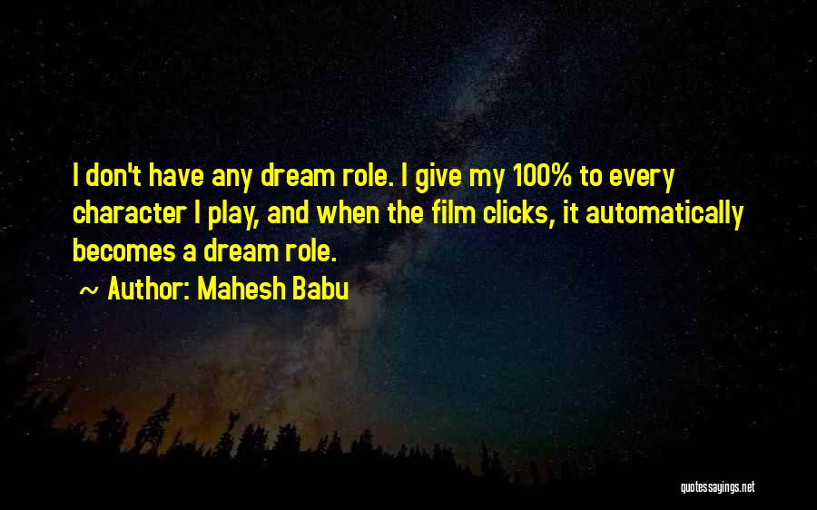 Dream Play Quotes By Mahesh Babu