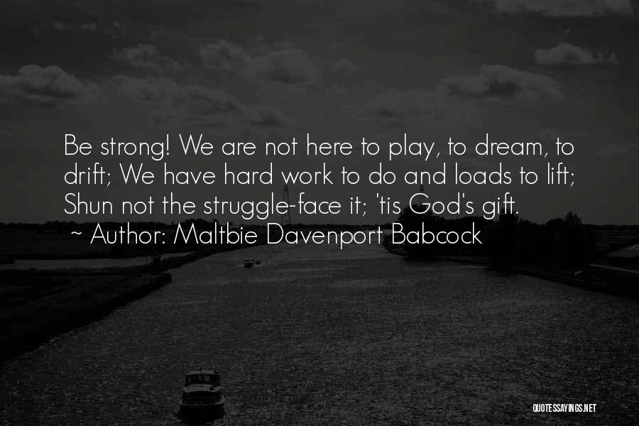 Dream Play Quotes By Maltbie Davenport Babcock
