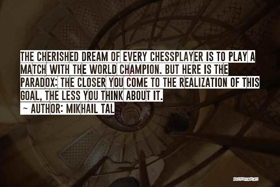 Dream Play Quotes By Mikhail Tal